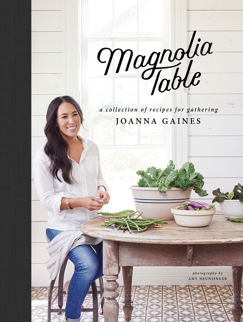 Magnolia Table by Joanna Gaines, ISBN: 9780062820150