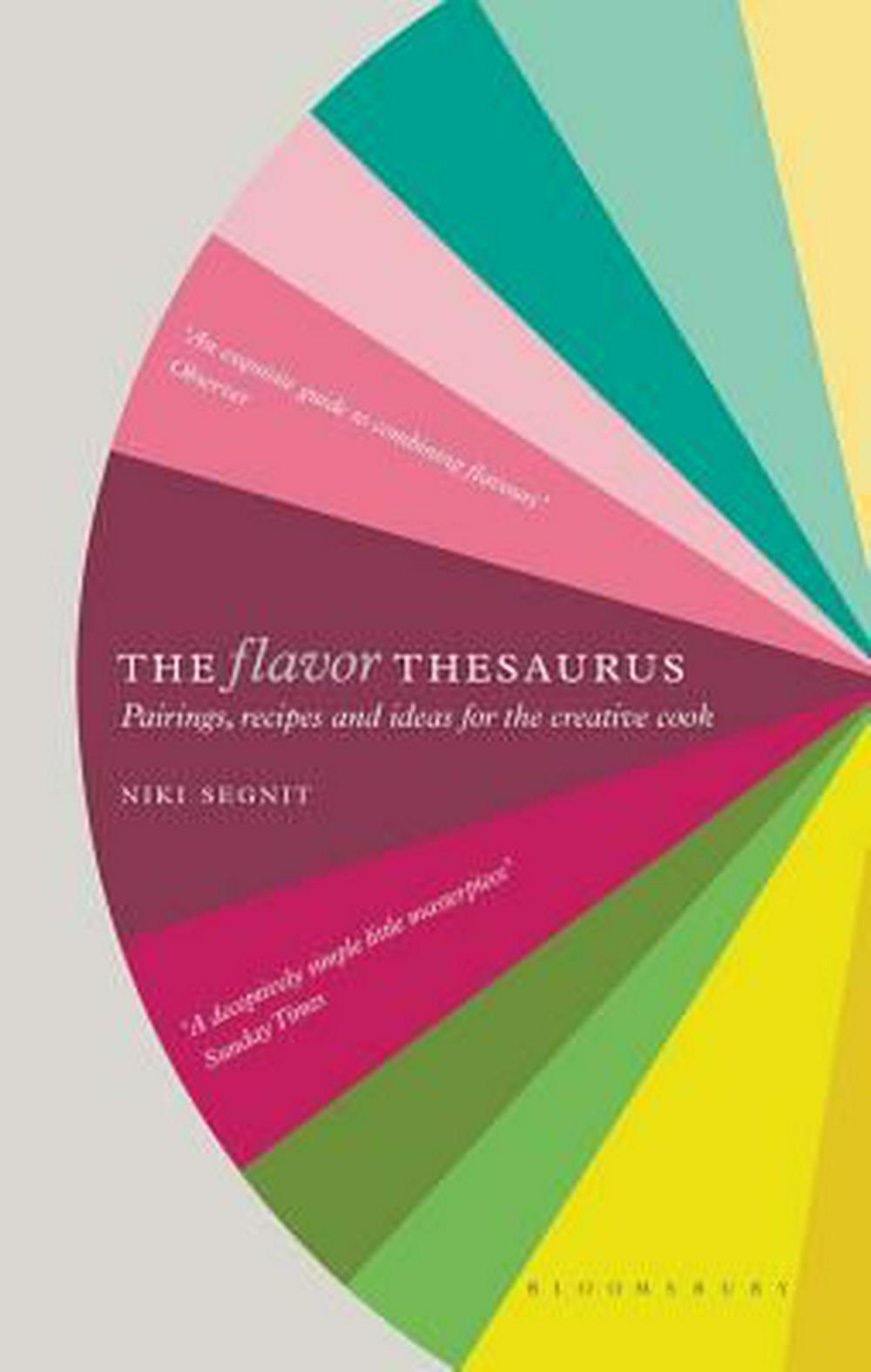 The Flavor Thesaurus by Niki Segnit, ISBN: 9781608198740