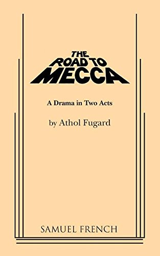 literature essay road mecca athul fugard An essay or paper on the road to mecca this paper uses the character of miss helen in athol fugard.