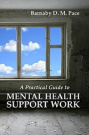 A Practical Guide to Mental Health Support Work