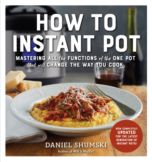 How to Instant PotMastering All the Functions of the One Pot That...