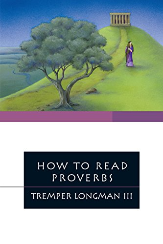 How to Read Proverbs by Tremper Longman III, ISBN: 9780830875610