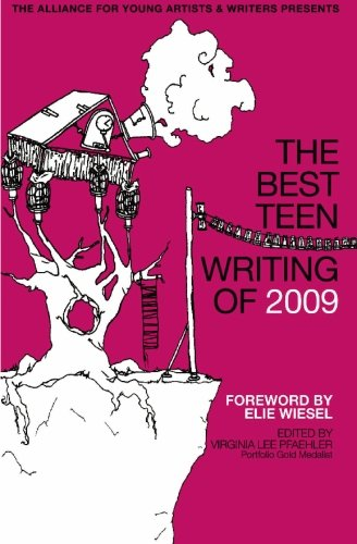 The Best Teen Writing of 2009 : Featuring Work by Scholastic Art and Writing Award Winners