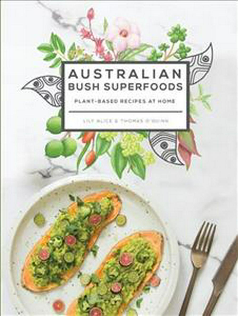 Australian Bush Superfoods by Lily Alice,Thomas O'Quinn, ISBN: 9781741175400