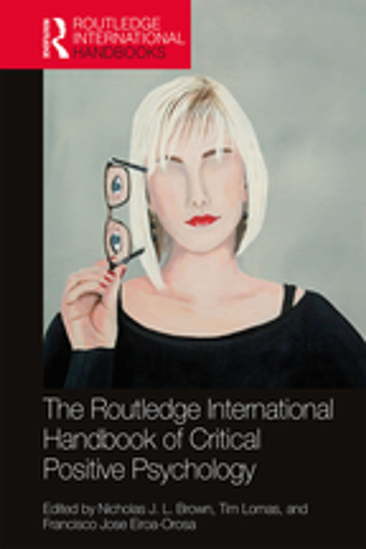 The Routledge International Handbook of Critical Positive Psychology