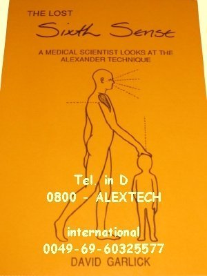 The Lost Sixth Sense: A Medical Scientist Looks at the Alexander Technique