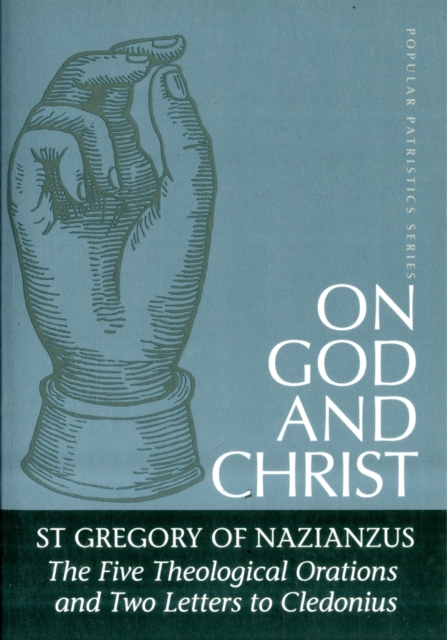On God and Christ by Gregory of Nazianzus, ISBN: 9780881412406