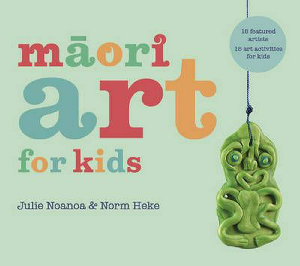 Cover Art for Maori Art for Kids, ISBN: 9781927213131