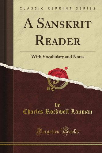 A Sanskrit Reader: With Vocabulary and Notes (Classic Reprint)