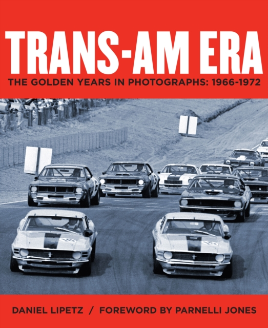 The Trans-Am Era: 1966-1972 in Photographs