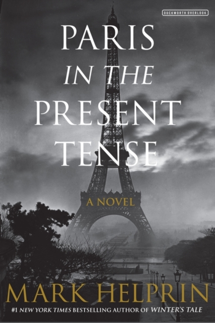 Paris In The Present Tense by Mark Helprin, ISBN: 9780715652886