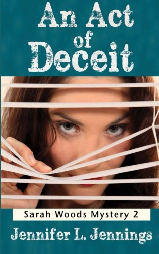 An Act of Deceit: Book 2 Of the Sarah Woods Mysteries