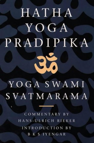Hatha Yoga Pradipika: The Classic Text of Yoga
