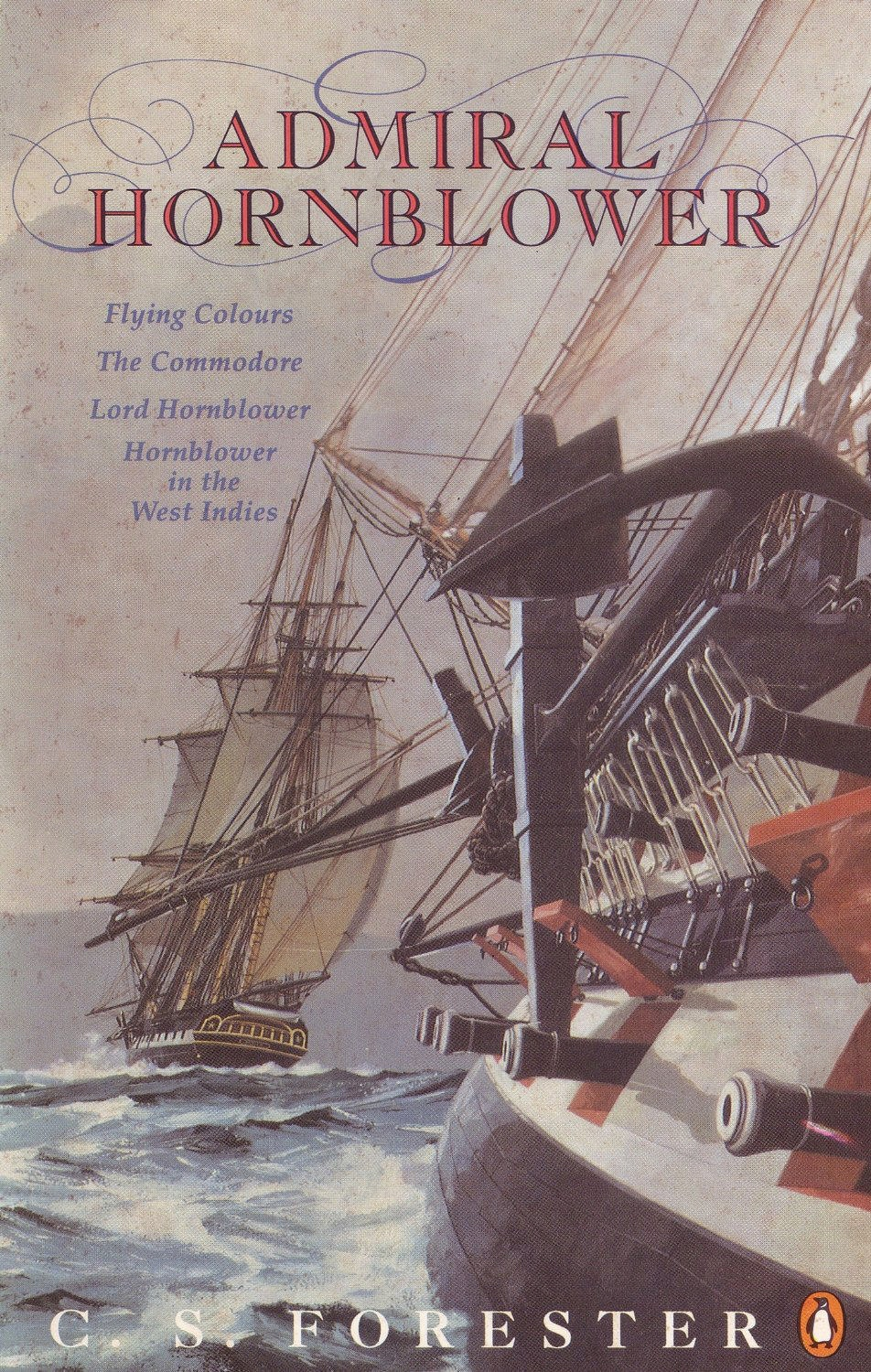 Admiral Hornblower: Contains; Flying Colours, Commodore: Lord Hornblowe er, Hornblower in the West Indies