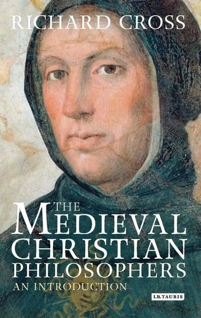 The Medieval Christian Philosophers by Richard Cross, ISBN: 9781848855434