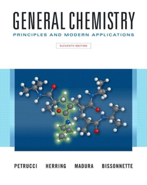 General Chemistry: Principles and Modern Applications Plus Masteringchemistry with Pearson Etext -- Access Card Package by Ralph H. Petrucci, ISBN: 9780134097329