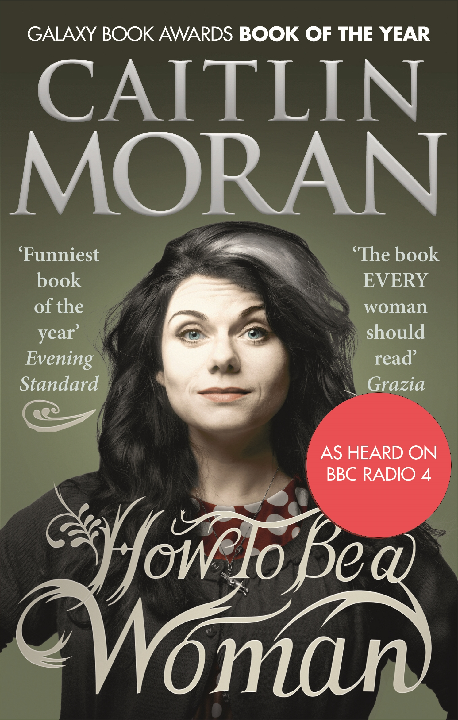 How To Be a Woman by Caitlin Moran, ISBN: 9781446406168