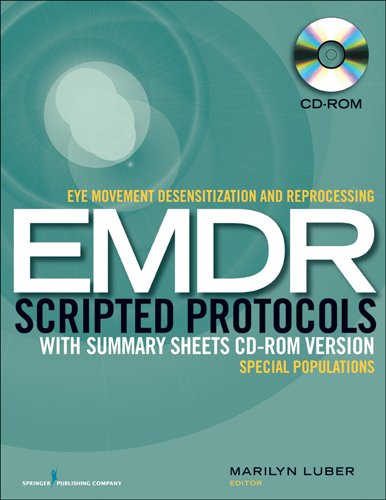 Eye Movement Desensitization and Reprocessing (Emdr) Scripted Protocols with Summary Sheets CD-ROM Version