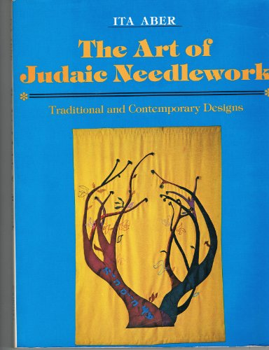 The Art of Judaic Needlework: Traditional and Contemporary Designs