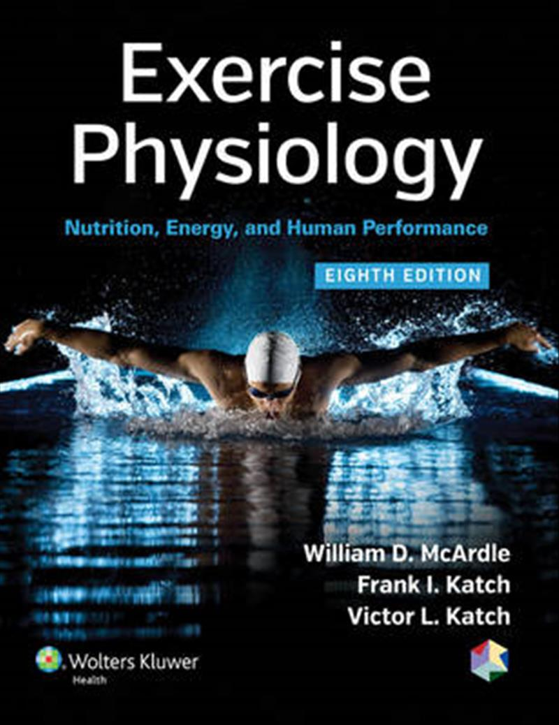 Exercise Physiology by William McArdle, ISBN: 9781451191554