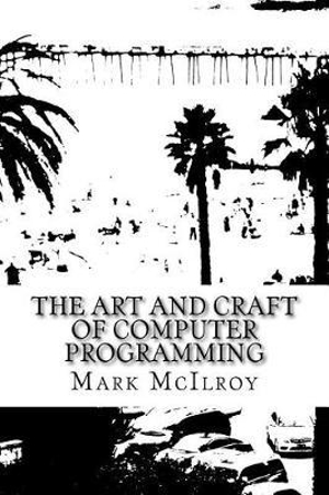 The Art and Craft of Computer Programming