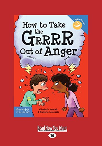 How to Take the Grrrr Out of Anger: Revised   Updated Edition by Marjorie Lisovskis, ISBN: 9781459694682