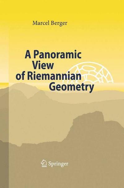 A Panoramic View of Riemannian Geometry by Marcel Berger, ISBN: 9783642621215