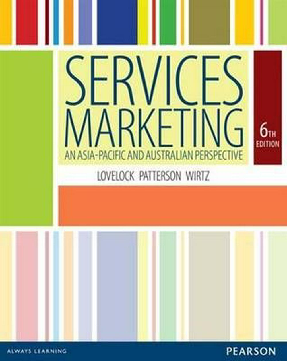 Services Marketing by Christopher H. Lovelock, Paul Patterson, Jochen Wirtz, ISBN: 9781486002702
