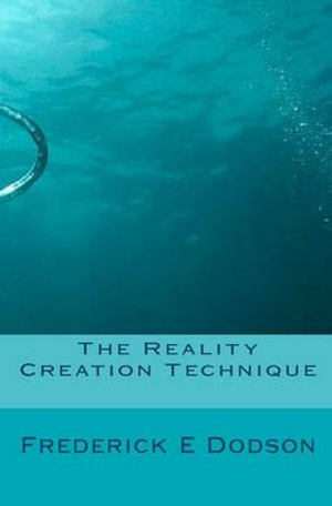 The Reality Creation Technique