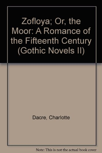 Zofloya ; or, The Moor: a romance of the fifteenth century
