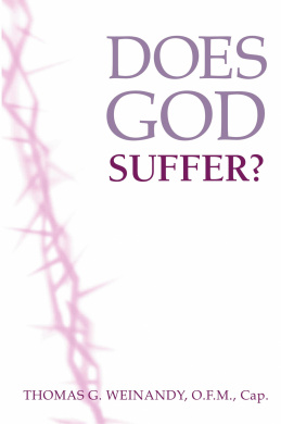 Does God Suffer? by Thomas G. Weinandy, ISBN: 9780268008901