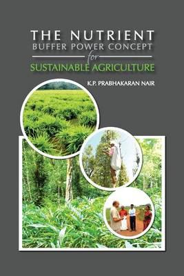 The Nutrient Buffer Power Concept For Sustainable Agriculture
