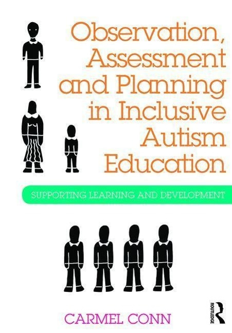 Observation, Assessment and Planning in Inclusive Autism EducationSupporting Learning and Developing