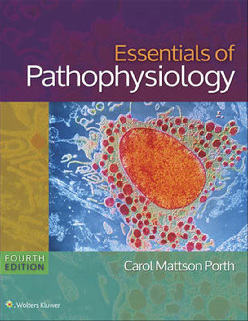 Essentials of Pathophysiology: Concepts of Altered States, North American Edition