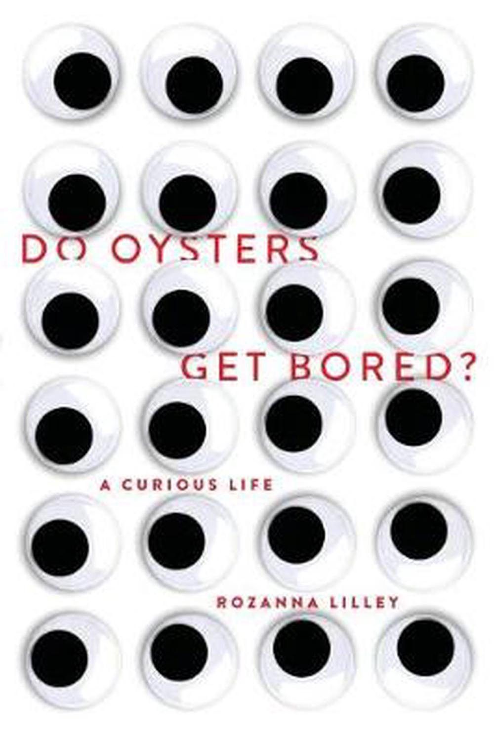 Do Oysters Get Bored?A curious life