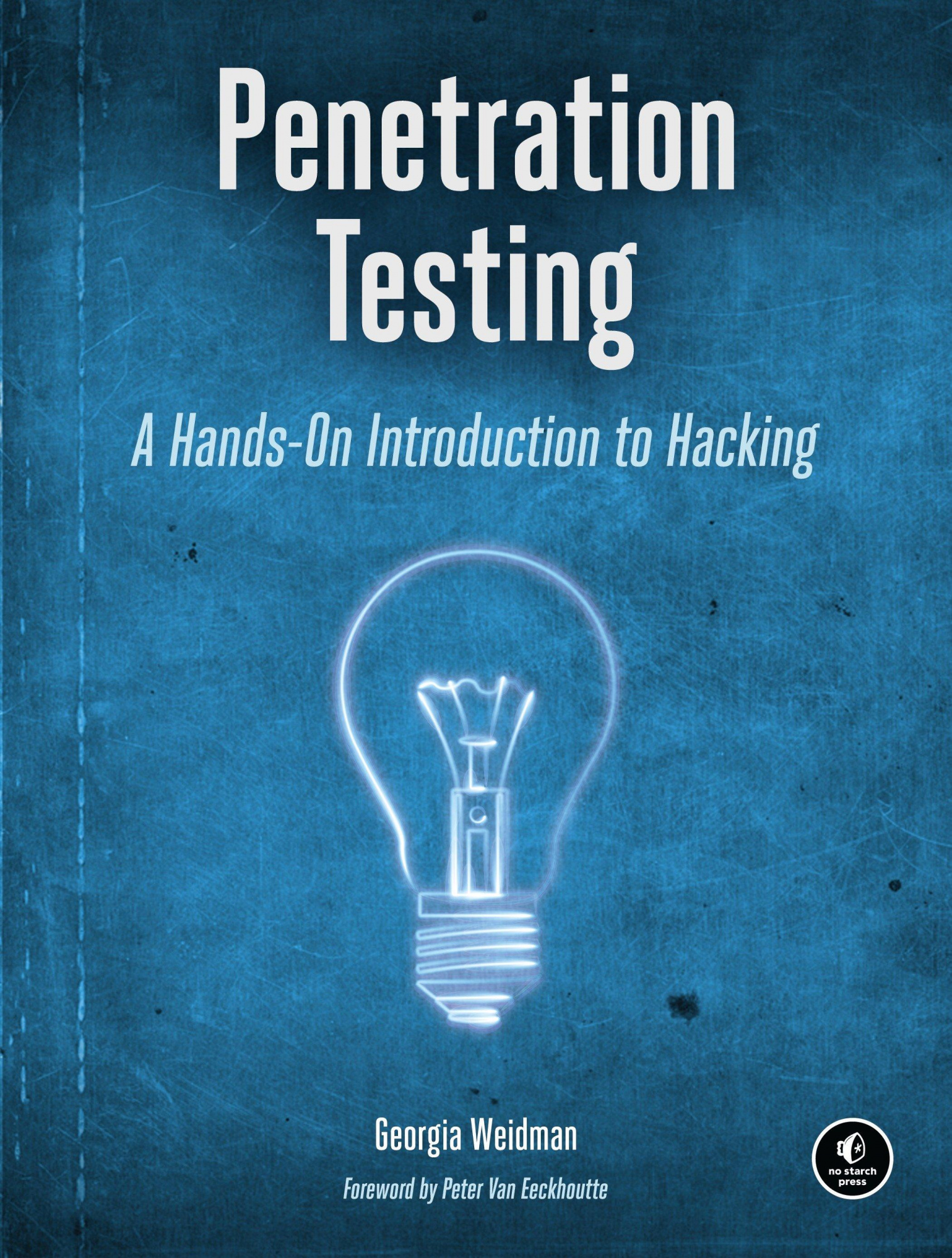 Penetration Testing: A Hands-On Introduction to Hacking by Georgia Weidman, ISBN: 9781593275648