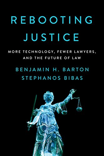 Rebooting JusticeMore Technology, Fewer Lawyers, and the Future ...