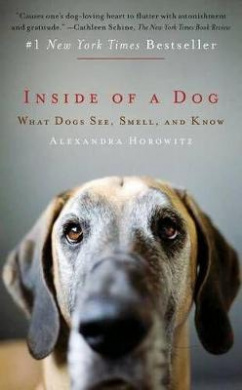 Inside of a Dog by Alexandra Horowitz, ISBN: 9781451672756