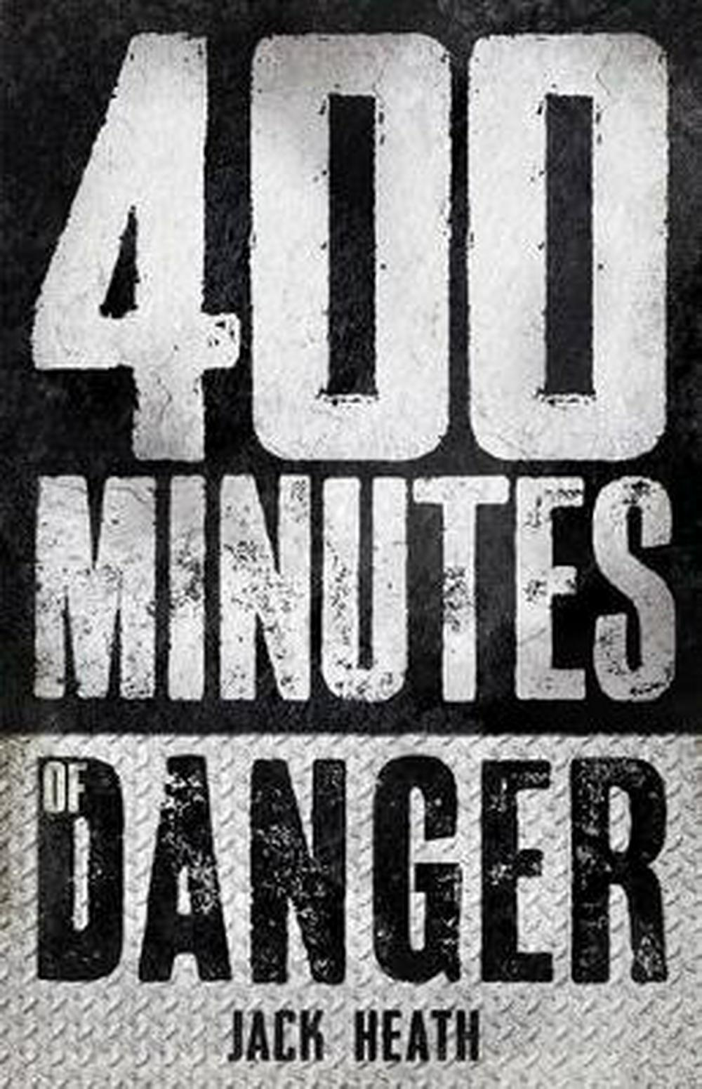 400 Minutes of Danger by Jack Heath, ISBN: 9781760158798