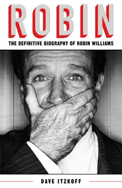 RobinThe Definitive Biography of Robin Williams