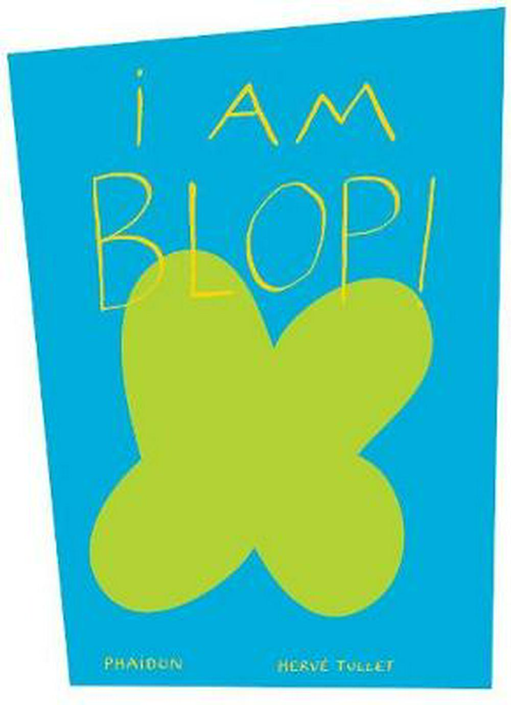 Cover Art for I am Blop!, ISBN: 9780714865331