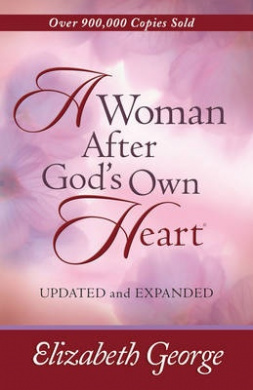A Woman After God's Own Heart by Elizabeth George, ISBN: 9780736918831