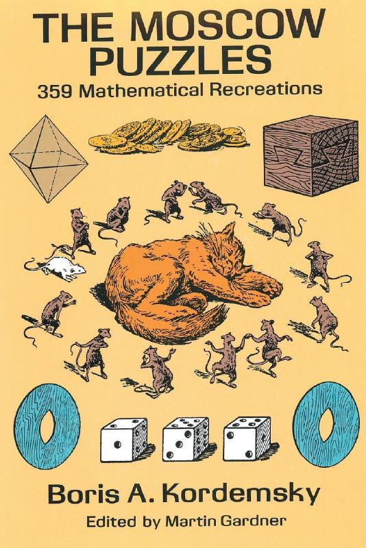 The Moscow Puzzles: 359 Mathematical Recreations by Boris A. Kordemsky, ISBN: 9781684113750