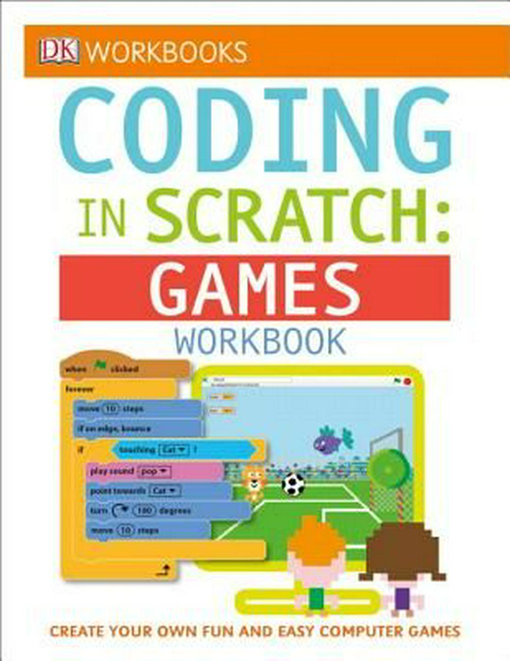 DK Workbooks - Coding in Scratch: Games Workbook