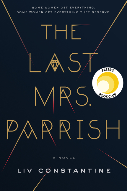 The Last Mrs. Parrish by Liv Constantine, ISBN: 9780062667571