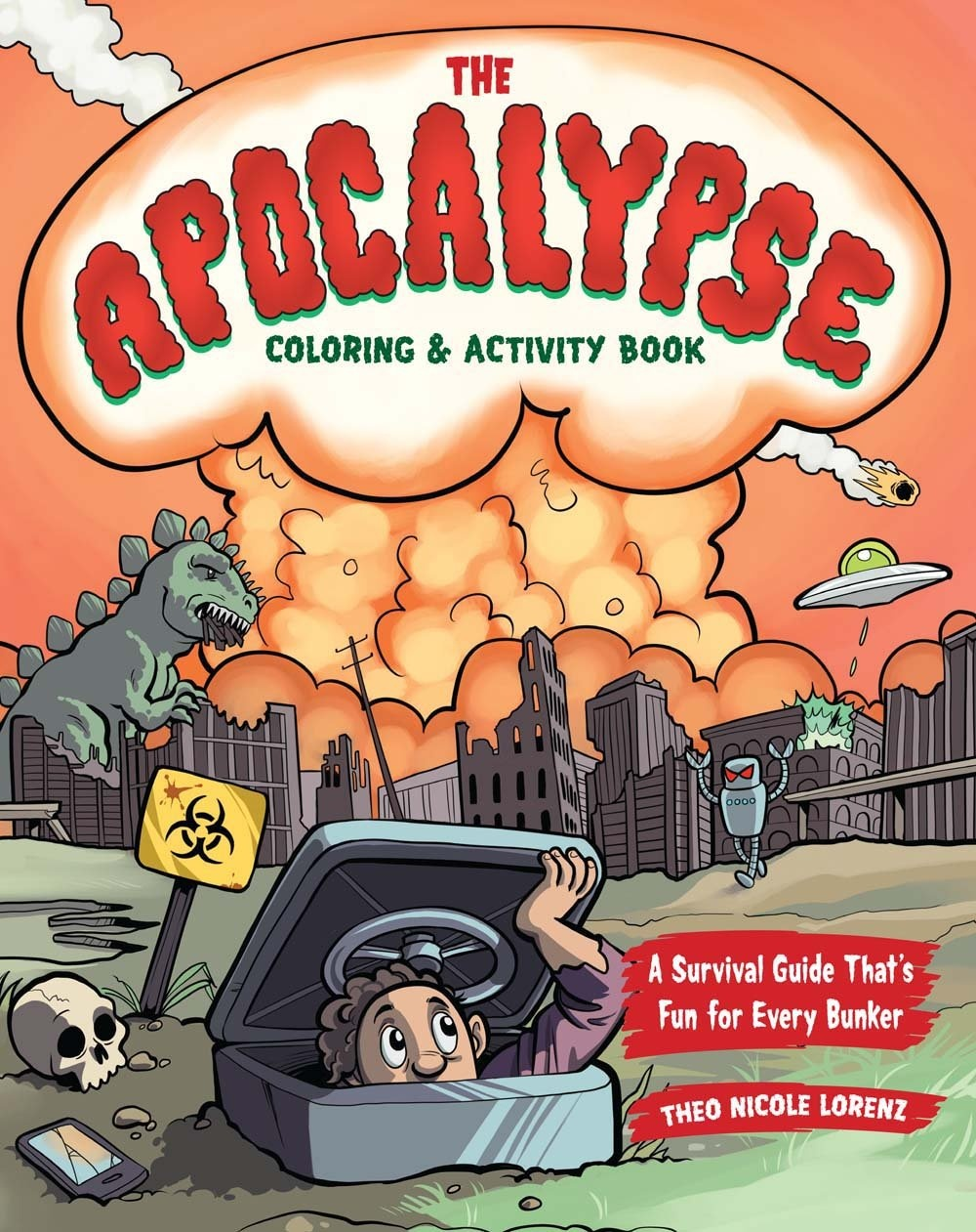 The Post-Apocalyptic Coloring & Activity Book: A Survival Guide That's Fun for Every Bunker