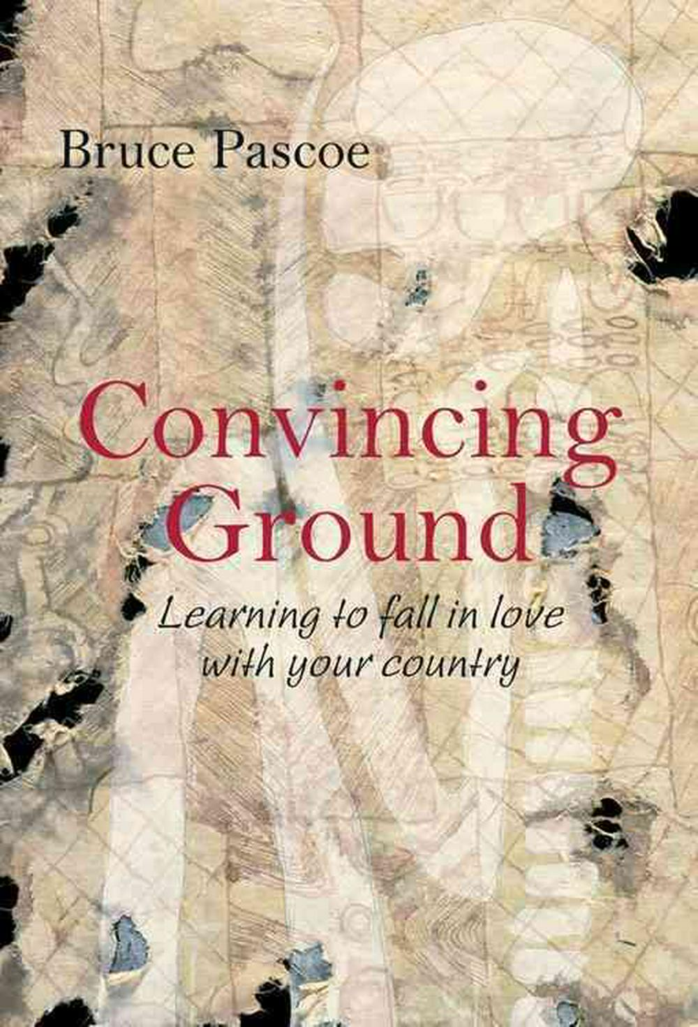 Convincing Ground by Bruce Pascoe, ISBN: 9780855755492