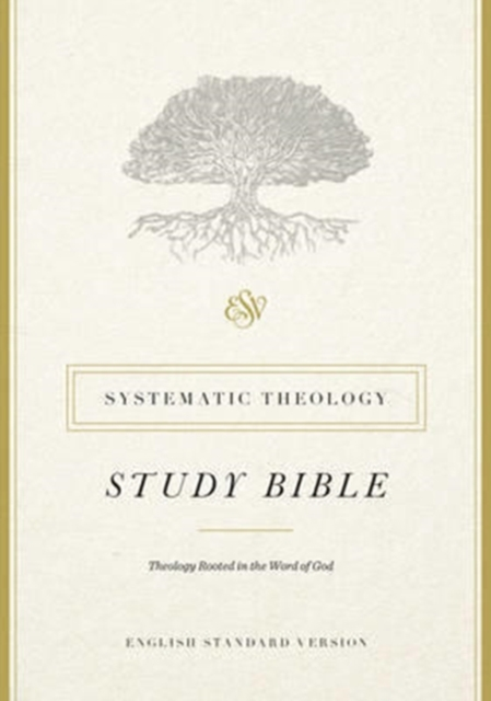 ESV Systematic Theology Study Bible by Not Available, ISBN: 9781433553370