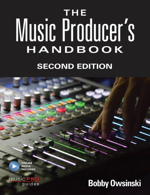 The Music Producer's HandbookSecond Edition