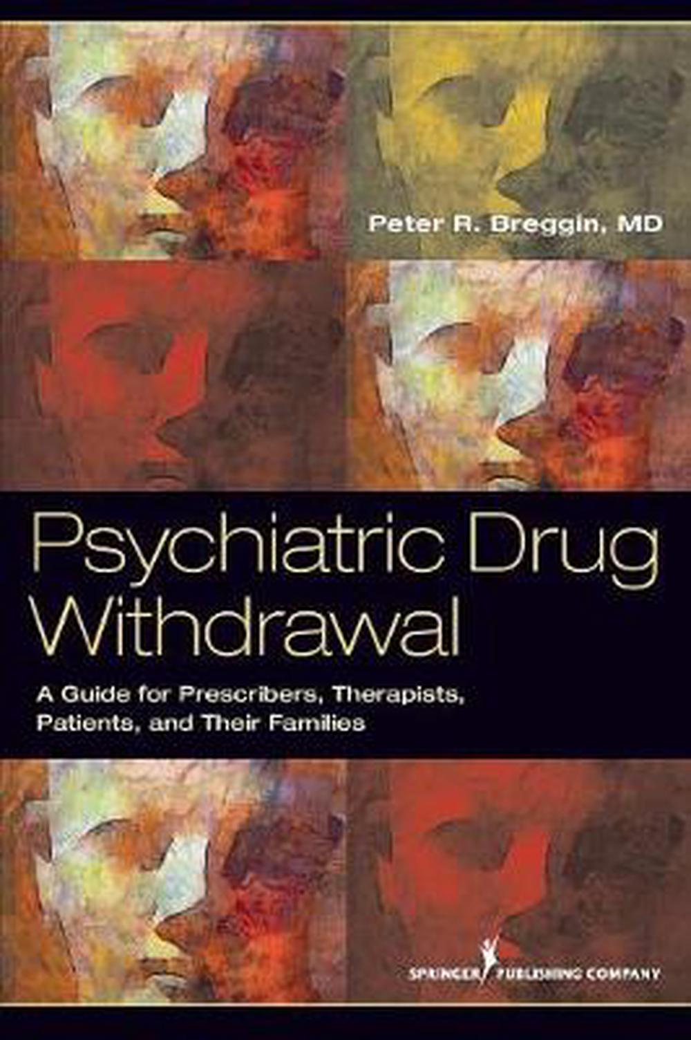 Psychiatric Drug Withdrawal by Peter Roger Breggin, ISBN: 9780826108432